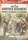 The 2nd Norfolk Regiment from Le Paradis to Kohima, by Peter Hart